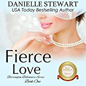 Fierce Love: The Barrington Billionaires, Book 1 | Danielle Stewart