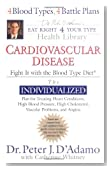 Cardiovascular Disease: Fight it (Dr. Peter J. D'Adamo's Eat Right 4 Your Type Health Library)