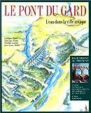 echange, troc Fabre Fiches - Pont du Gard : L'eau dans la ville antique