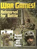 img - for War Games: Rehearsal for Battle book / textbook / text book