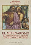 img - for El milenarismo / Millenarianism: La percepci n del tiempo en las culturas antiguas / The perception of time in ancient cultures (Spanish Edition) book / textbook / text book