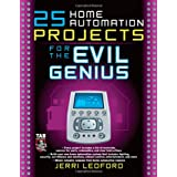 25 Home Automation Projects for the Evil Genius ~ Jerri L. Ledford
