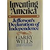 Inventing America: Jefferson's Declaration of Independence ~ Garry Wills