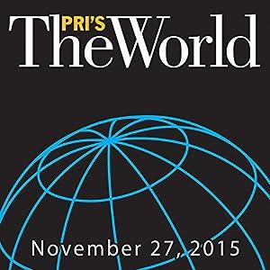 The World, November 27, 2015 Radio/TV Program
