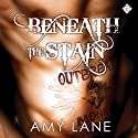 Beneath the Stain Audiobook by Amy Lane Narrated by Nick J. Russo