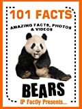 101 Facts... BEARS! Bear Books for Kids - Amazing Facts, Photos & Video Links. (101 Animal Facts Book 3) (English Edition)