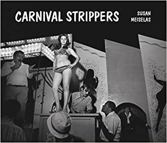 Carnival Strippers:2nd (Second) edition