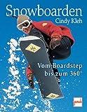 Snowboarden: Vom Boardhandling bis zum 360