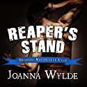 Reaper's Stand: Reapers Motorcycle Club, Book 4 Audiobook by Joanna Wylde Narrated by Tatiana Sokolov, Sean Crisden