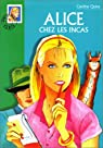 Alice chez les Incas par Caroline Quine