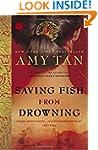 Saving Fish from Drowning: A Novel