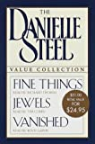 img - for The Danielle Steel Value Collection: FINE THINGS; JEWELS; VANISHED book / textbook / text book