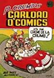 R. Crumb's Carload O' Comics : An Anthology of Choice Strips and Stories : 1968 to 1976 (0878164030) by Crumb, Robert