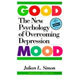 The Good Mood: The New Psychology of Overcoming Depression ~ Julian Lincoln Simon