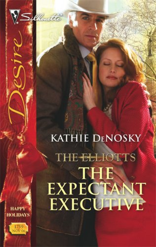 Image for The Expectant Executive: The Elliotts (Silhouette Desire)