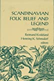 Scandinavian Folk Belief and Legend (Nordic Series, Vol 15) by Reimund Kvideland