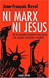 echange, troc Jean-François Revel - Ni Marx ni Jésus : De la seconde révolution américaine à la seconde révolution mondiale
