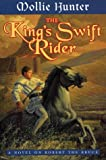 The King's Swift Rider: A Novel on Robert the Bruce (0060271868) by Hunter, Mollie