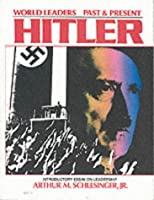 Adolf Hitler (World Leaders-Past and Present)