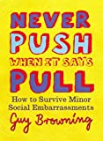 img - for NEVER PUSH WHEN IT SAYS PULL: SMALL RULES FOR LITTLE PROBLEMS book / textbook / text book