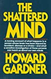 Shattered Mind (0394719468) by Gardner, Howard