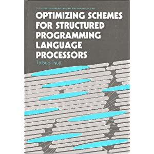 Optimizing Schemes for Structured Programming Language Processors (Ellis Horwood Series in Computers and Their Applications)