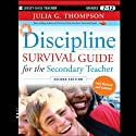 Discipline Survival Guide for the Secondary Teacher (       UNABRIDGED) by Julia G. Thompson Narrated by Cris Dukehart
