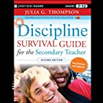 Discipline Survival Guide for the Secondary Teacher | Julia G. Thompson