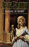 MADAME DU BARRY. (0006496199) by Jean Plaidy