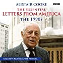 Alistair Cooke: The Essential Letters from America: The 1990s (       UNABRIDGED) by Alistair Cooke Narrated by Alistair Cooke