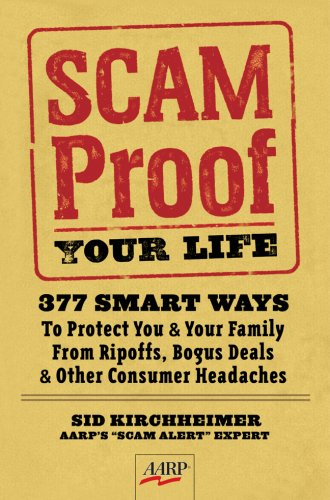 Image for Scam-Proof Your Life: 377 Smart Ways to Protect You & Your Family from Ripoffs, Bogus Deals & Other Consumer Headaches (AARP)