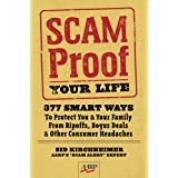 Scam-Proof Your Life: 377 Smart Ways to Protect You & Your Family from Ripoffs, Bogus Deals & Other Consumer Headaches (AARP®) ~ Sid Kirchheimer