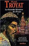 echange, troc Henri Troyat - La Grande Histoire des tsars : Tome 1