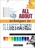 All About Techniques in Illustration (All about Techniques: Art) (0764153617) by Parramon's Editorial Team