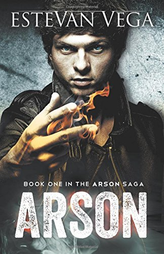 Arson (Book One in The Arson Saga)