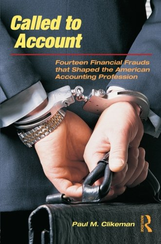 Called to Account: Fourteen Financial Frauds that Shaped...