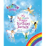 Rainbow Magic: My Rainbow Magic Birthday Secretsby Daisy Meadows