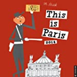 This Is Paris 2014 Wall Calendar