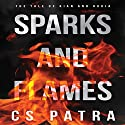 Sparks and Flames: The Tale of Kian and Rukia, Book 1 Audiobook by CS Patra Narrated by Jonathan Johns