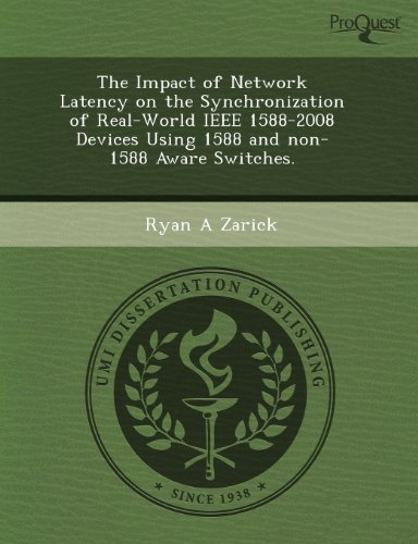 The Impact of Network Latency on the Synchronization of Real-World IEEE 1588-2008 Devices Using 1588 and Non-1588 Aware Switches.