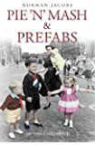 Pie 'n' Mash and Prefabs - My 1950s Childhood