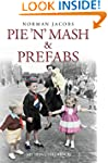 Pie 'n' Mash and Prefabs - My 1950s C...