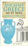 img - for Ancient Greece As It Was: Exploring the City of Athens in 415 BC book / textbook / text book