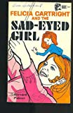 Felicia Cartright and the Sad-Eyed Girl (0802474179) by Palmer, Bernard