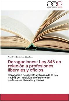Derogaciones: Ley 843 en relación a profesiones liberales y oficios
