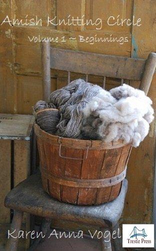 Amish Knitting Circle- Beginnings Volume 1