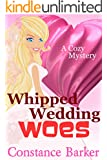 Whipped Wedding Woes: A Cozy Mystery (Caesars Creek Mystery Series Book 8)