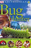 Smithsonian: Bug Hunter (DK Smithsonian Nature Activity Guides) (0756610303) by Burnie, David