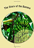 img - for The Story of the Banana book / textbook / text book