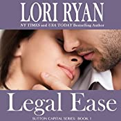 Legal Ease: Sutton Capital, Book 1 | Lori Ryan